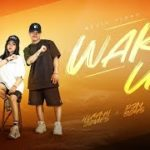 WAKE UP – Huỳnh James x Pjnboys ft. Hân Shin